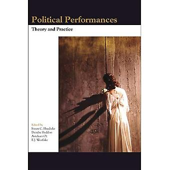 Political Performances: Theory�and Practice - IFTR/FIRT�Political Performances Working�Group (Themes in Theatre:�Collective Approaches to�Theatre & Performance S.)