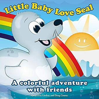 Little Baby Love Seal: A Colorful Adventure with Friends (Story Book)