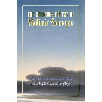 The Religious Poetry of Vladimir Solovyov by Solovyov & Vladimir Sergeyevich