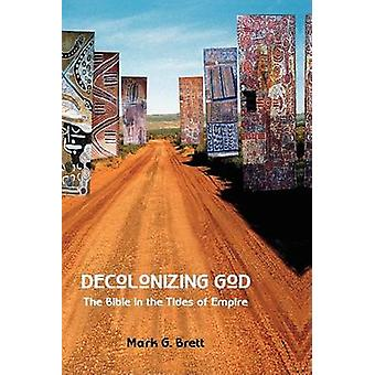 Decolonizing God The Bible in the Tides of Empire by Brett & Mark G.