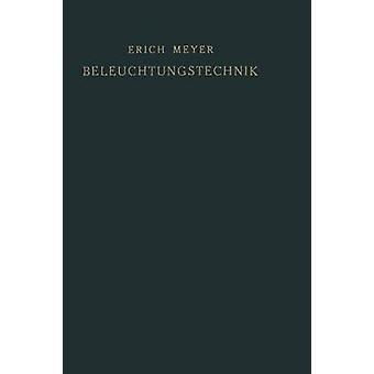 Beleuchtungstechnik Planung Und Entwurf Von Beleuchtungsanlagen by Meyer & Erich