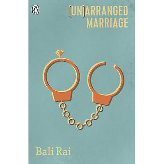 Unarranged Marriage by Bali Rai