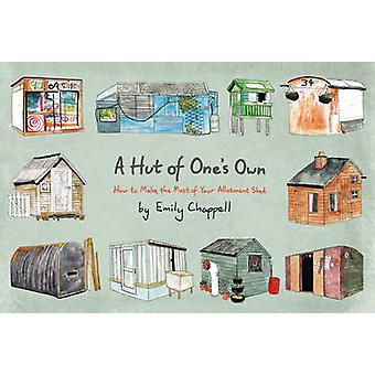 Hut of Ones Own by Emily Chappell
