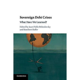 Sovereign Debt Crises by Juan Pablo Bohoslavsky
