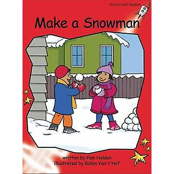 Red Rocket Readers Early Level 1 Fiction Set C Make a Snowman par Pam Holden