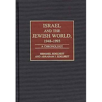 Israel and the Jewish World 19481993 A Chronology by Edelheit & Hershel