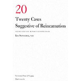 Twenty Cases Suggestive of Reincarnation by Stevenson & Ian