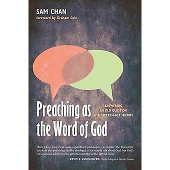 Preaching as the Word of God by Chan & Sam