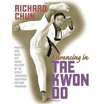 Advancing in Tae Kwon Do (2nd) by Richard Chun - 9781594390722 Book