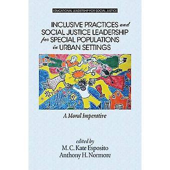 Pratiques inclusives et leadership en matière de justice sociale pour les populations spéciales en milieu urbain Un impératif moral par Esposito et M.C. Kate