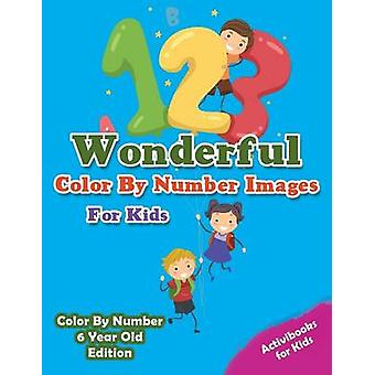 Wonderful Color By Number Images For Kids  Color By Number 6 Year Old Edition by for Kids & Activibooks
