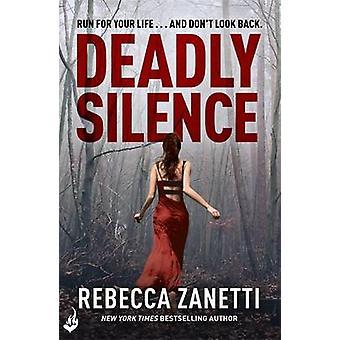 Deadly Silence by Rebecca Zanetti - 9781472244642 Book