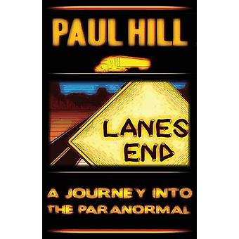 Lanes End A Journey Into the Paranormal by Hill & Paul