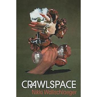 Crawlspace by Wallschlaeger & Nikki