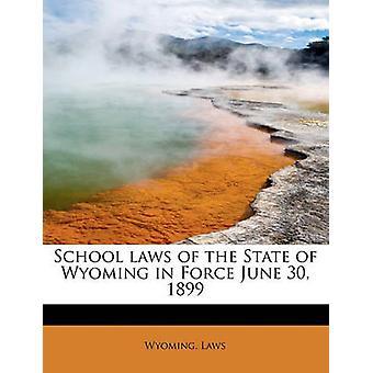Skolelovene i delstaten Wyoming i Force 30 juni 1899 av Laws & Wyoming.