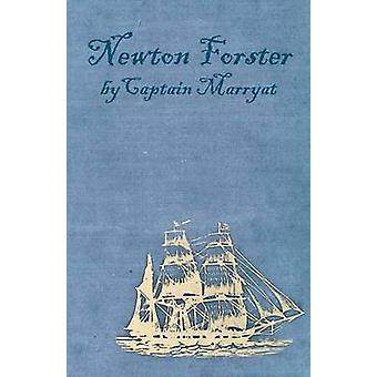 Newton Forster or the Merchant Service by Marryat & Captain