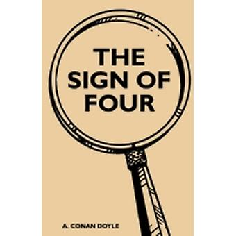 The Sign Of Four by Doyle & A. Conan