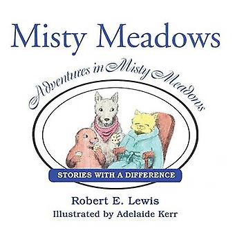 Adventures in Misty Meadows Stories with a Difference by Lewis & Robert