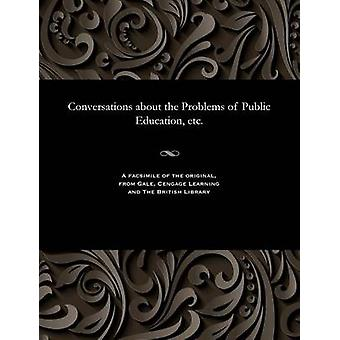 Conversations about the Problems of Public Education etc. by Various