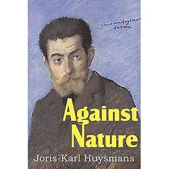 Against Nature by Huysmans & Joris Karl