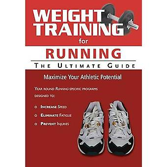 Weight Training for Running The Ultimate Guide by Price & Robert G