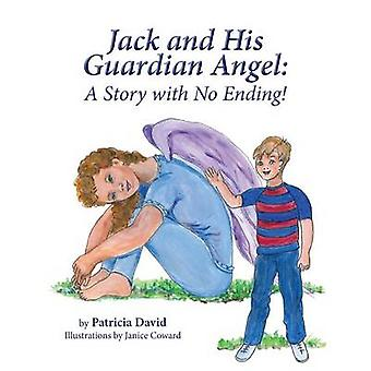 Jack and His  Guardian Angel  A Story with No Ending by David & Patricia