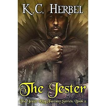 The Jester The Jester King Fantasy Series Book Two by Herbel & K. C.