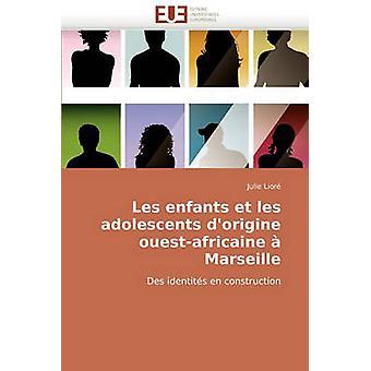 Les Enfants Et Les Adolescents DOrigine OuestAfricaine a Marseille by Lior & Julie