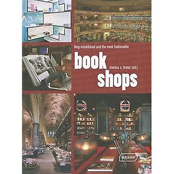 Bookshops - Long Established and the Most Fashionable by Markus Sebast