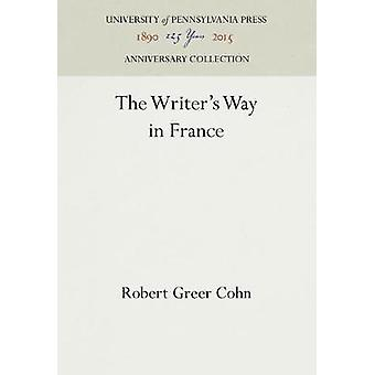 The Writers Way in France by Cohn & Robert Greer