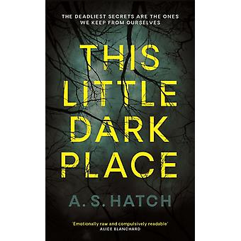 This Little Dark Place by A Hatch