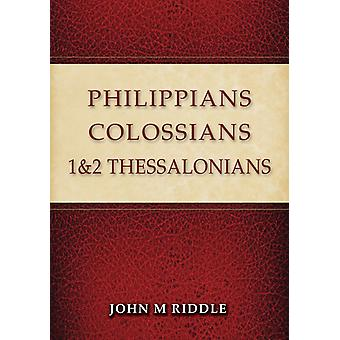 Philippians Colossians 1 amp 2 Thessalonians by John Riddle