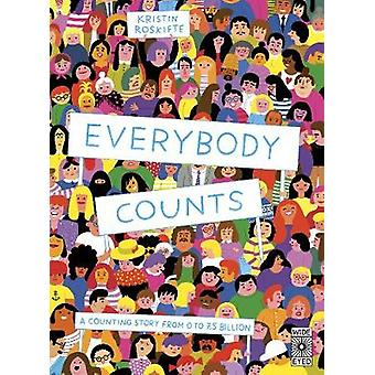 Everybody Counts - A counting story from 0 to 7.5 billion by Kristin R