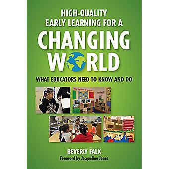 High-Quality Early Learning for a Changing World - What Educators Need