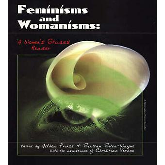 Feminisms and Womanisms - A Women's Studies Reader by Althea Prince -