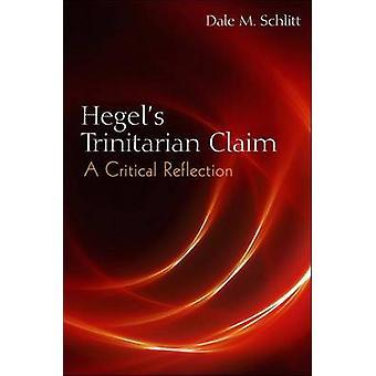Hegel's Trinitarian Claim by Dale M. Schlitt - 9781438443751 Book