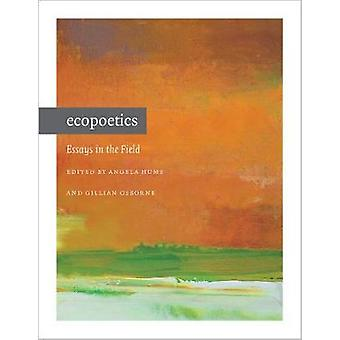 Ecopoetics - Essays in the Field by Angela Hume - 9781609385590 Book