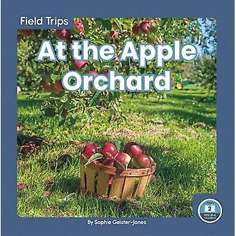 Field Trips - At the Apple Orchard by  -Sophie Geister-Jones - 9781646