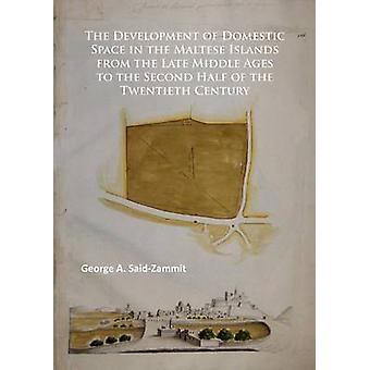 The Development of Domestic Space in the Maltese Islands from the Lat