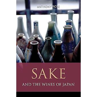 Sake and the wines of Japan by Anthony Rose - 9781906821623 Book