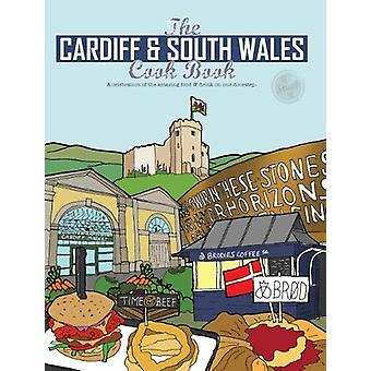 The Cardiff Cook Book - A celebration of the amazing food and drink on