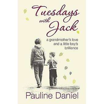 Tuesdays with Jack - A grandmother's love and a little boy's brillianc