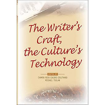 The Writer's Craft - the Culture's Technology by Carmen Rosa Caldas-C