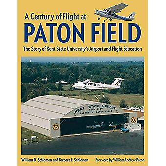 A Century of Flight at Paton Field - The Story of Kent State Universit