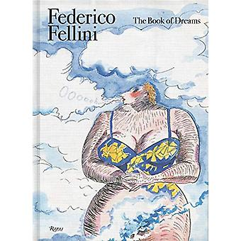 Federico Fellini - Book of Dreams by Sergio Toffetti - 9788891826183 B