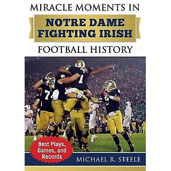 Miracle Moments in Notre Dame Fighting Irish Football History - Best P