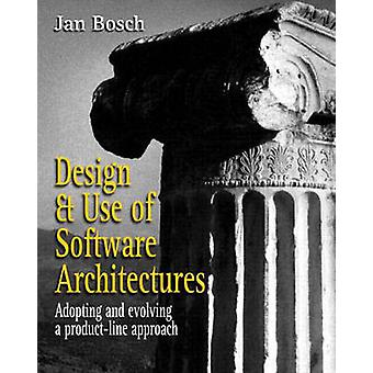 Design and Use of Software Architectures by Bosch & Jan