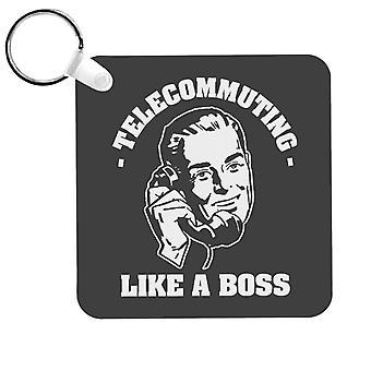 Telearbeit wie ein Boss Schlüsselanhänger