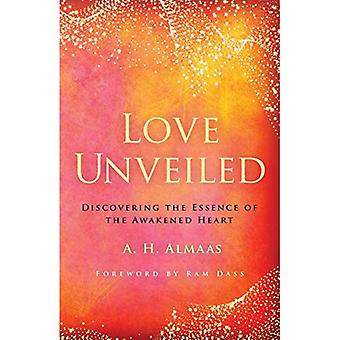 Love Unveiled: Discovering the Essence of the Awakened Heart