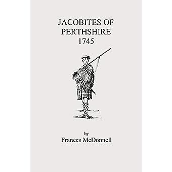Jacobites of Perthshire - 1745 by McDonnell - 9780806348384 Book